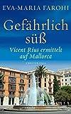 Gefährlich süß: Vicent Rius ermittelt auf Mallorca - 2