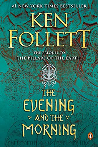 The Evening and the Morning: A Novel (Kingsbridge Book 4)