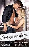 Dime que me quieres: novela romántica contemporánea