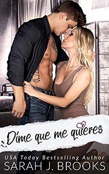 Dime que me quieres: novela romántica contemporánea PDF EPUB Gratis descargar completo