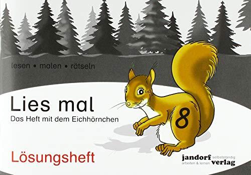 Lies mal 8 - Das Heft mit dem Eichhörnchen: Lösungsheft