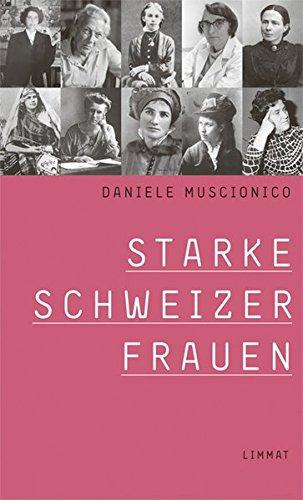 Starke Schweizer Frauen: 24 Porträts