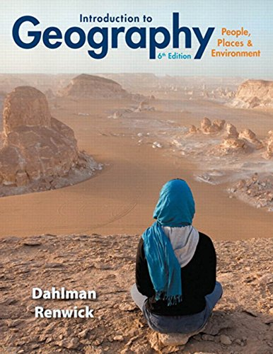 Compare Textbook Prices for Introduction to Geography: People, Places & Environment 6 Edition ISBN 9780321843333 by Dahlman, Carl,Renwick, William