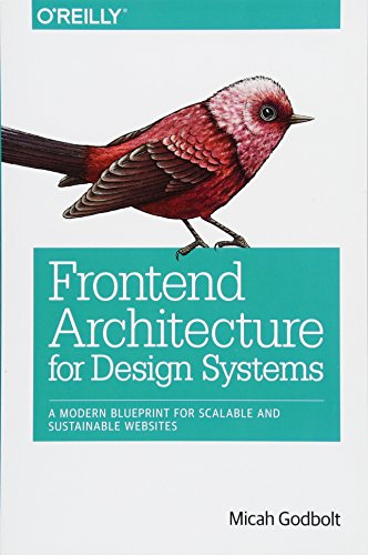 Front-End Architecture: A Modern Blueprint for Scalable and Sustainable Design Systems: A Modern Blueprint for Scalable and Sustainable Websites