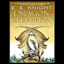 Dragon Champion: Age of Fire, Book 1