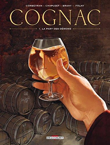 Cognacs T01 - La Part des démons: La Part des anges (DELC.
