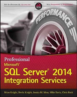 Professional Microsoft SQL Server 2014 Integration Services (Wrox Programmer to Programmer)