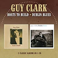Boats to Build / Dublin Blues by GUY CLARK