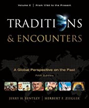 Traditions & Encounters, Volume C: From 1750 to the Present 5th edition by Bentley, Jerry, Ziegler, Herbert (2010) Paperback