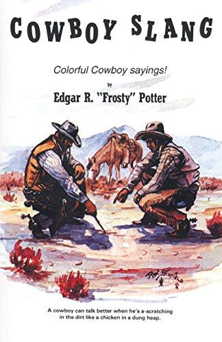 Cowboy Slang: Colorful Cowboy sayings!