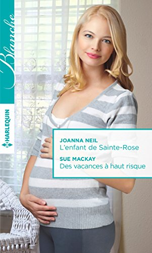 L'enfant de Sainte-Rose - Des vacances à haut risque (Blanche)