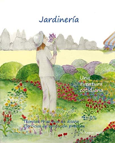 Jardinería, una aventura cotidiana: Manual de Jardinería. Paisajismo inicial (Versión en Español) (Pequeños negocios Emprendimientos fáciles nº 2)