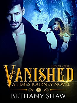 Vanished (A Times Journey Novel Book 1) by [Bethany Shaw]