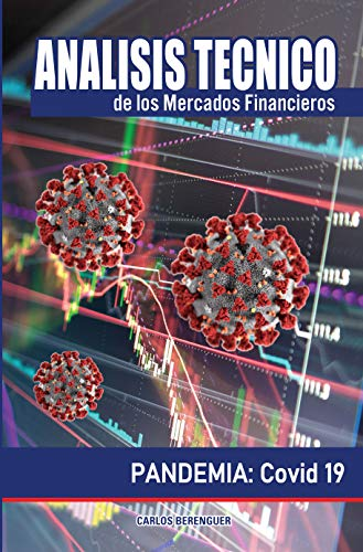Analisis Tecnico de los Mercados Financieros: (Color) PANDEMIA: Covid 19