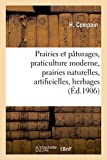 Prairies et pâturages - Praticulture moderne : prairies naturelles, prairies artificielles,: herbages et pâturages