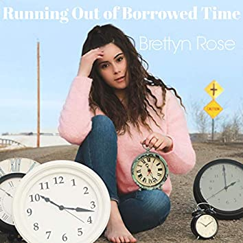 Running out of Borrowed Time