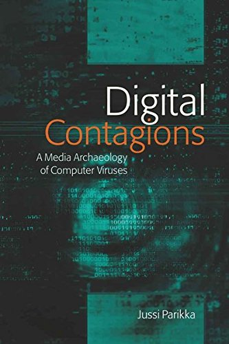 Digital Contagions: A Media Archaeology of Computer Viruses (Digital Formations, Band 44)