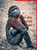 Histoires des Singes et Autres Animaux Curieux (French Edition)