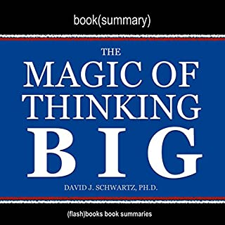 Summary of The Magic of Thinking Big by David J. Schwartz audiobook cover art