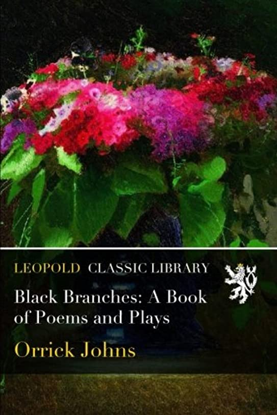 エンジニアロデオペアBlack Branches: A Book of Poems and Plays