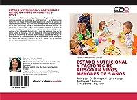 """ESTADO NUTRICIONAL Y FACTORES DE RIESGO EN NIÑOS MENORES DE 5 AÑOS: Atendidos En El Hospital """" Jose Garces Rodriguez """" Salinas Santa Elena - Ecuador"""