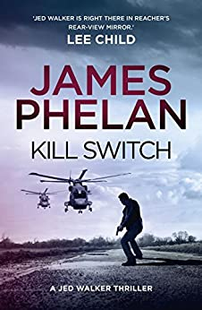 Kill Switch (The Jed Walker series Book 3) by [James Phelan]
