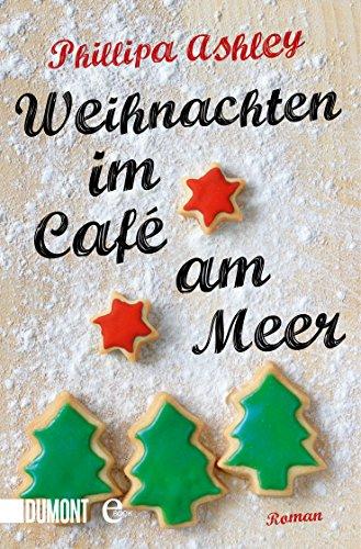 Weihnachten im Café am Meer: Roman (Das-Café-am-Meer-Reihe 2)