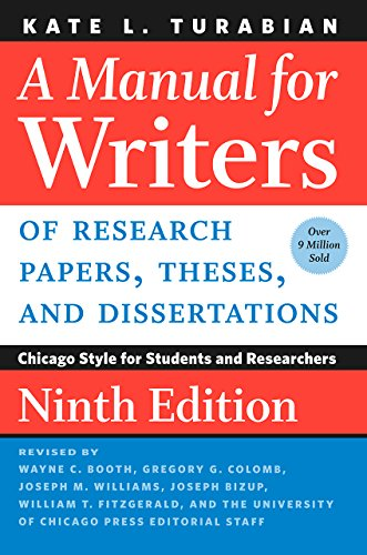 Compare Textbook Prices for A Manual for Writers of Research Papers, Theses, and Dissertations, Ninth Edition: Chicago Style for Students and Researchers Chicago Guides to Writing, Editing, and Publishing Ninth Edition ISBN 9780226430577 by Turabian, Kate L.,Booth, Wayne C.,Colomb, Gregory G.,Williams, Joseph M.,Bizup, Joseph,FitzGerald, William T.,The University of Chicago Press Editorial Staff