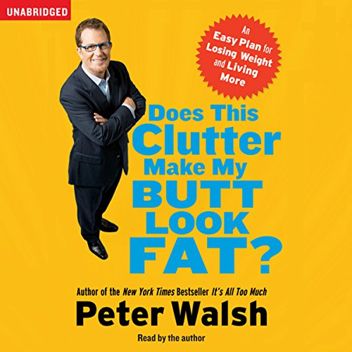 Does This Clutter Make My Butt Look Fat? audiobook cover art