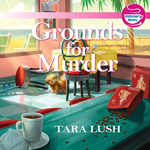 Grounds for Murder Audiobook By Tara Lush cover art