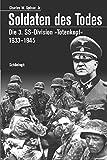 Soldaten des Todes: Die 3. SS-Division 'Totenkopf' 1933 - 1945 - Charles W. Sydnor Jr.