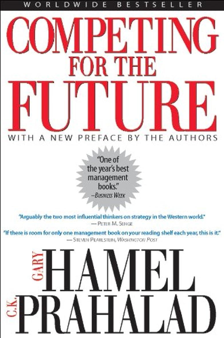 哲学博士滅びるそのようなCompeting for the Future (English Edition)