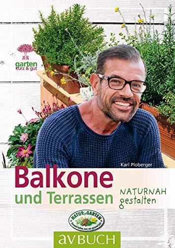Balkone und Terrassen: naturnah...