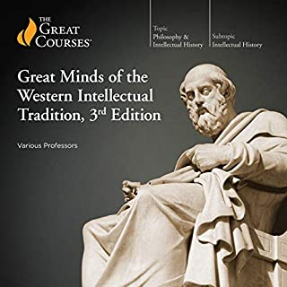 Great Minds of the Western Intellectual Tradition, 3rd Edition                   Written by:                                                                                                                                 The Great Courses,                                                                                        Alan Charles Kors,                                                                                        Darren Staloff,                   and others                          Narrated by:                                                                                                                                 Alan Charles Kors,                                                                                        Darren Staloff,                                                                                        Dennis Dalton,                   and others                 Length: 43 hrs and 41 mins     16 ratings     Overall 4.5