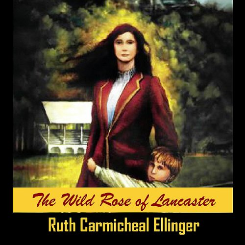 Wild Rose of Lancaster audiobook cover art