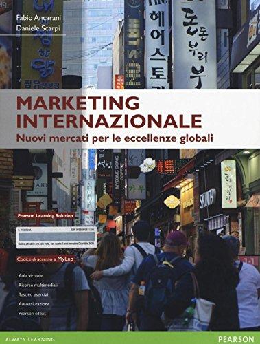 Marketing internazionale. Nuovi mercati per le eccellenze globali. Ediz. mylab. Con espansione online
