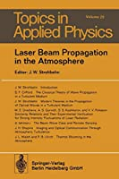 Laser Beam Propagation in the Atmosphere (Topics in Applied Physics) (Topics in Applied Physics (25))