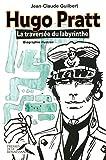 Hugo Pratt - La traversée du labyrinthe. Biographie illustrée