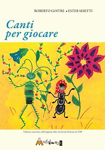 Canti per giocare. Edizione anastatica dell'edizione Suvini Zerboni del 1980. Ediz. per la scuola