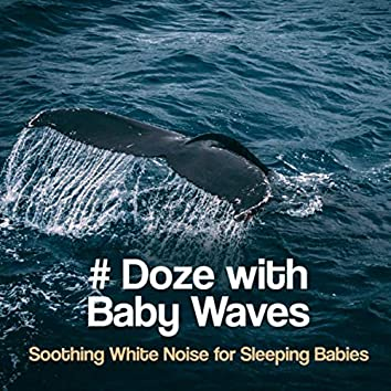 # Doze with Baby Waves