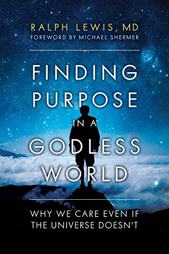 Compare Textbook Prices for Finding Purpose in a Godless World: Why We Care Even If the Universe Doesn't  ISBN 9781633883857 by Lewis M.D., Ralph,Shermer, Michael