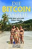 Die Bitcoin Familie: Wie Mut uns zum Glück führte