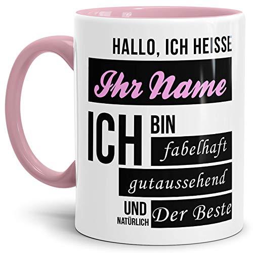 Namens-Tasse Hallo Ich Heisse (Ihr Name) Ich Bin Fabelhaft und Gutaussehend/Personalisierbar/Selbst Gestalten/Bedrucken/Spruch/Individuell/Lustig/Frau Innen & Henkel Rosa