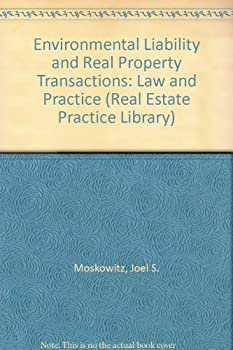 Environmental Liability and Real Property Transactions: Law and Practice (Real Estate Practice Library) 0471613908 Book Cover