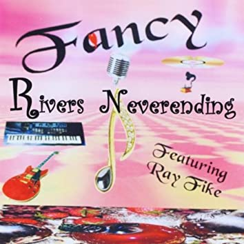 Fancy Rivers Neverending