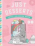 The Just Desserts Adult Coloring Book: 30 Irresistible Cupcakes, Macarons, Cakes, and More to Color!