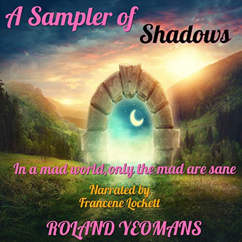 A Sampler of Shadows Audiobook By Roland Yeomans cover art