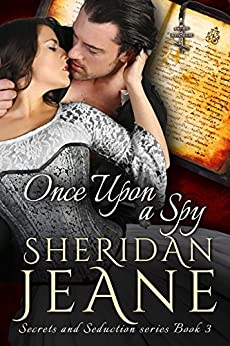 Once Upon a Spy: A Secrets and Seduction Book by [Sheridan Jeane]