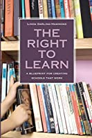 The Right to Learn: A Blueprint for Creating Schools That Work (Jossey-Bass Education)