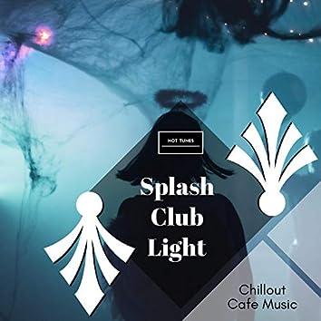 Splash Club Light - Chillout Cafe Music